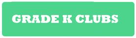 grade K clubs